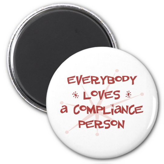 Everybody Loves A Compliance Person Magnet
