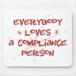 Everybody Loves A Compliance Person Mouse Mats