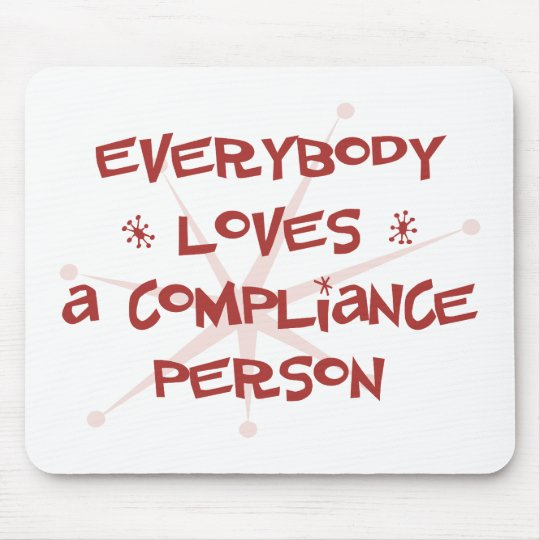 Everybody Loves A Compliance Person Mouse Pad