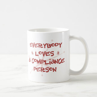 Everybody Loves A Compliance Person Mugs