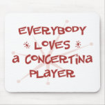 Everybody Loves A Concertina Player Mouse Pads
