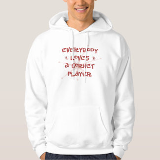 Everybody Loves A Cornet Player Hoodie
