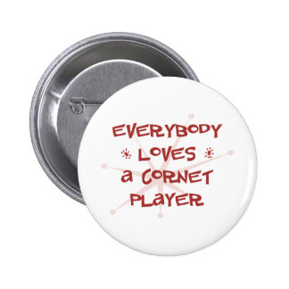 Everybody Loves A Cornet Player Pinback Button