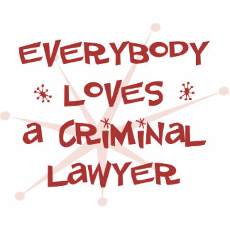 Everybody Loves A Criminal Lawyer Photo Cutout