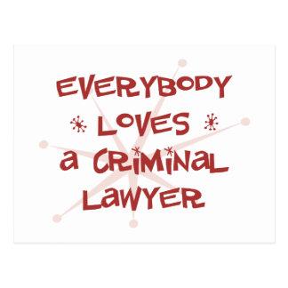 Everybody Loves A Criminal Lawyer Postcard