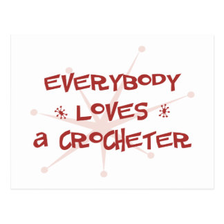 Everybody Loves A Crocheter Postcard