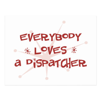 Everybody Loves A Dispatcher Post Card