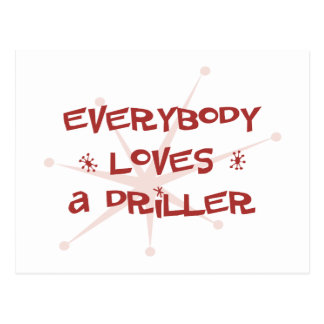 Everybody Loves A Driller Postcard