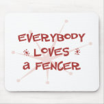 Everybody Loves A Fencer Mouse Pad