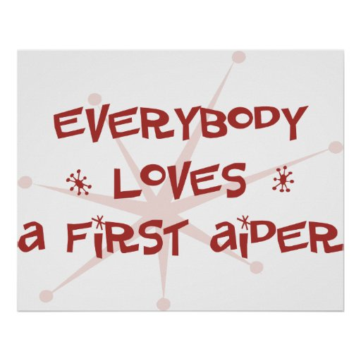 Everybody Loves A First Aider Poster