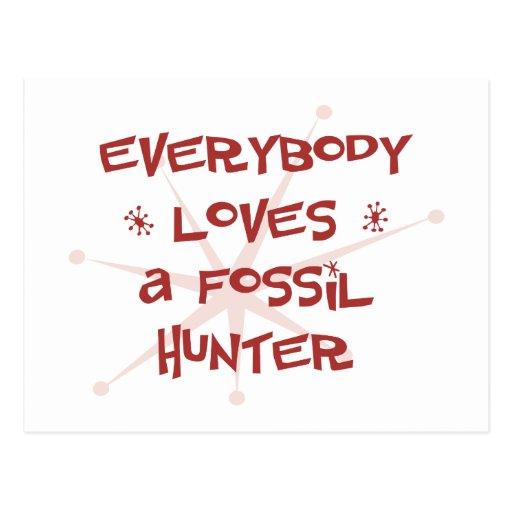 Everybody Loves A Fossil Hunter Postcard