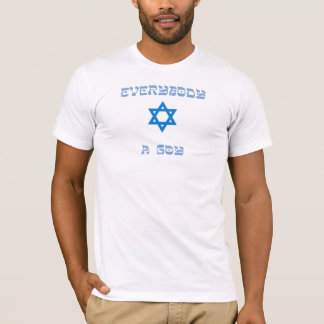 everybody loves a goy T-Shirt