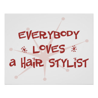 Everybody Loves A Hair Stylist Poster