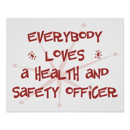 Everybody Loves A Health and Safety Officer Poster
