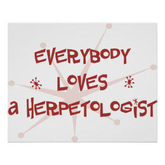 Everybody Loves A Herpetologist Posters