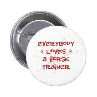 Everybody Loves A Horse Trainer Buttons