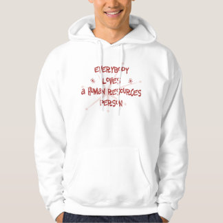 Everybody Loves A Human Resources Person Hoodie