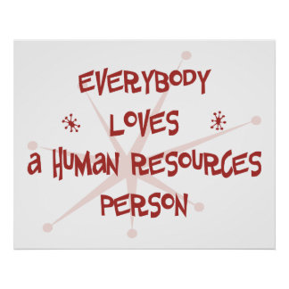 Everybody Loves A Human Resources Person Poster