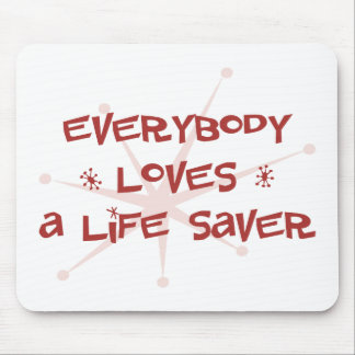 Everybody Loves A Life Saver Mouse Pad