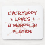 Everybody Loves A Mandolin Player Mouse Pad