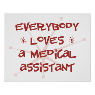 Everybody Loves A Medical Assistant Poster