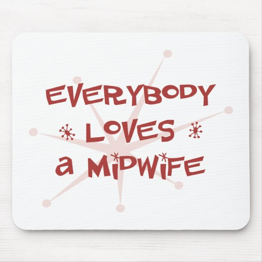 Everybody Loves A Midwife Mouse Pad