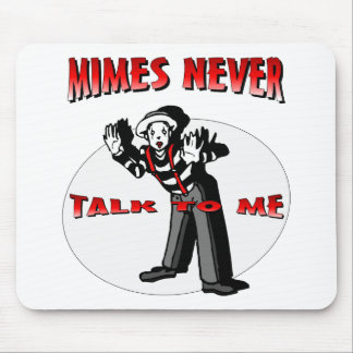 Everybody Loves A Mime Mouse Pad