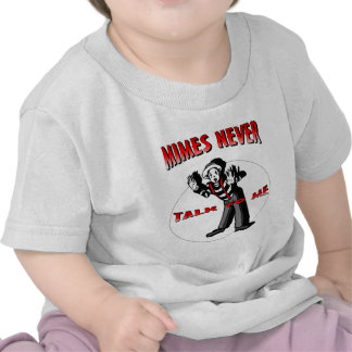 Everybody Loves A Mime T Shirts
