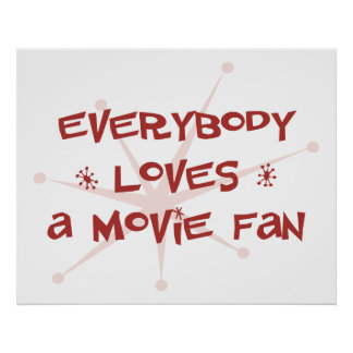 Everybody Loves A Movie Fan Poster