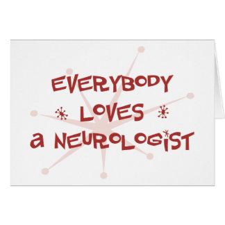 Everybody Loves A Neurologist Card