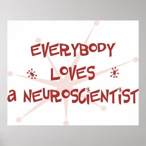 Everybody Loves A Neuroscientist Poster