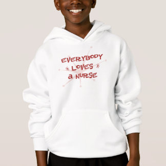 Everybody Loves A Nurse Hoodie