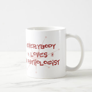 Everybody Loves A Pathologist Mugs