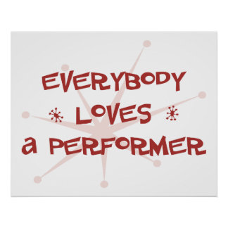 Everybody Loves A Performer Poster