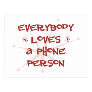 Everybody Loves A Phone Person Postcard
