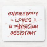 Everybody Loves A Physician Assistant Mouse Pad