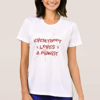 Everybody Loves A Pianist T-shirt