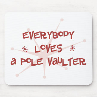 Everybody Loves A Pole Vaulter Mouse Pad