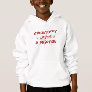 Everybody Loves A Printer Hoodie