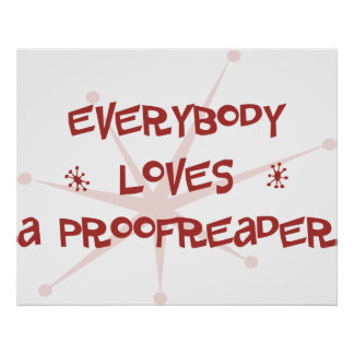 Everybody Loves A Proofreader Print