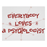 Everybody Loves A Psychologist Posters