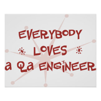 Everybody Loves A QA Engineer Poster