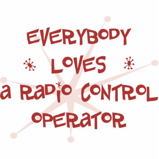 Everybody Loves A Radio Control Operator Photo Sculpture Ornament