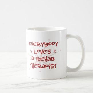 Everybody Loves A Rehab Therapist Coffee Mugs