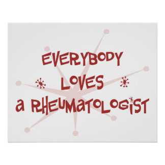 Everybody Loves A Rheumatologist Poster