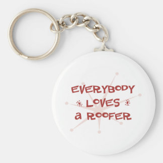 Everybody Loves A Roofer Keychain