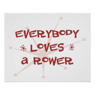 Everybody Loves A Rower Poster
