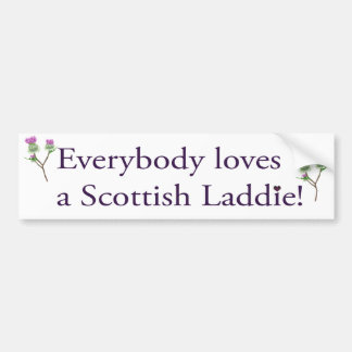 Everybody Loves A Scottish Laddie! Bumper Sticker