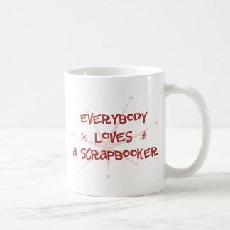Everybody Loves A Scrapbooker Mug