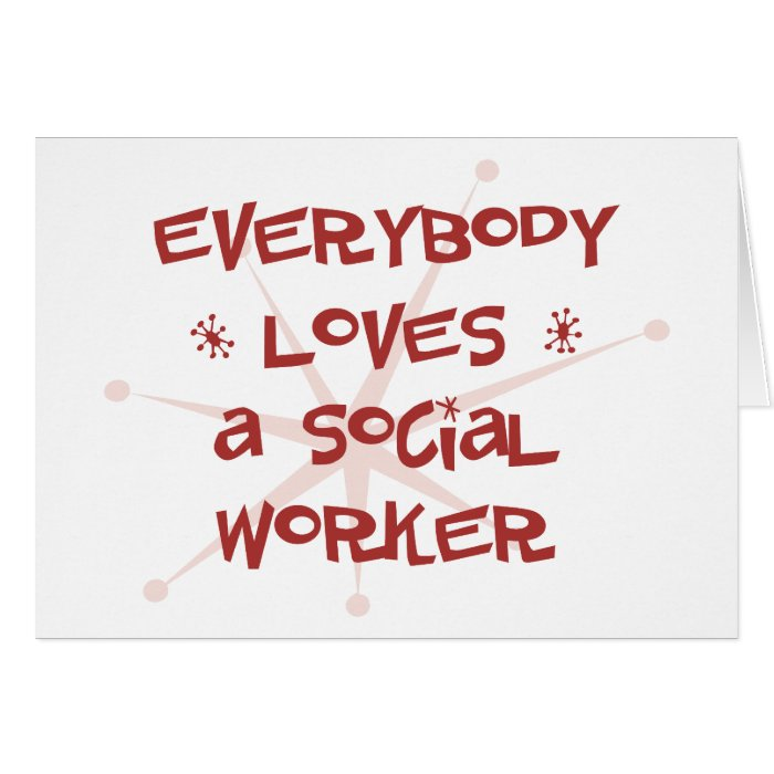 Everybody Loves A Social Worker Card